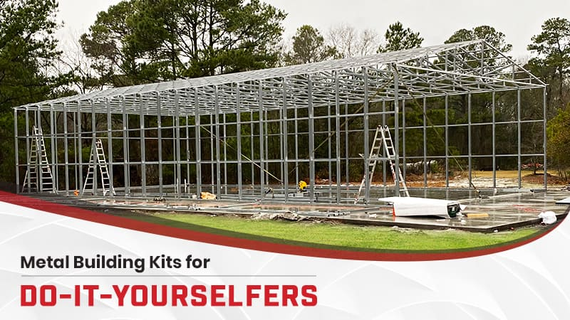 Metal Building Kits for Do-It-Yourselfers