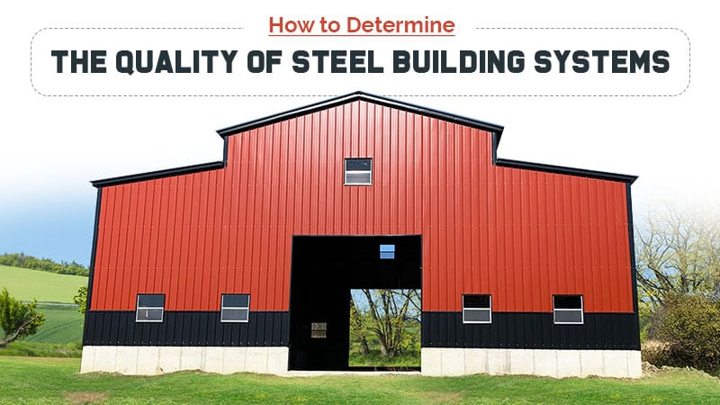 How to Determine the Quality of Steel Building Systems