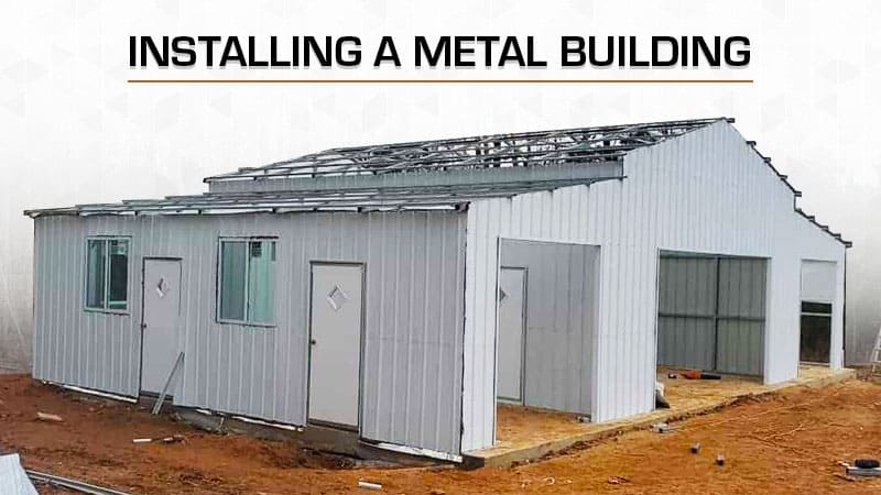Installing a Metal Building