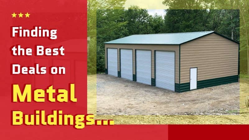 Finding the Best Deals on Metal Buildings