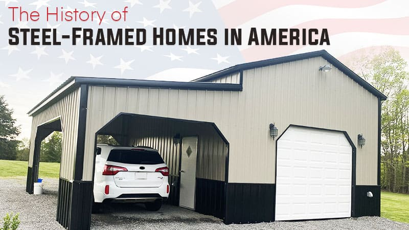 The History of Steel-Framed Homes in America