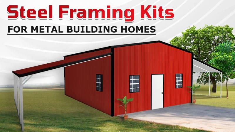 Steel Framing Kits for Metal Building Homes
