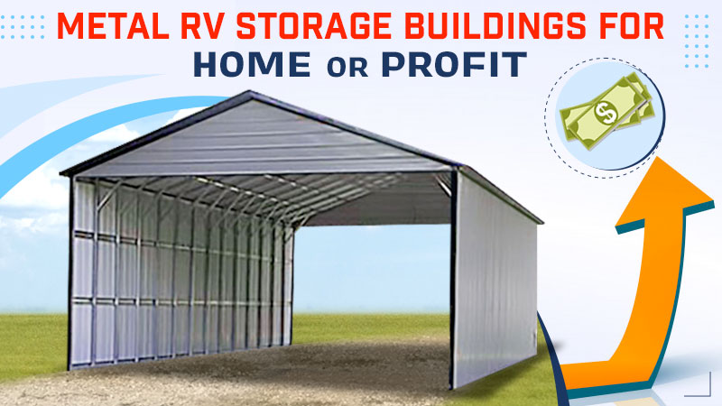 Metal RV Storage Buildings for Home or Profit