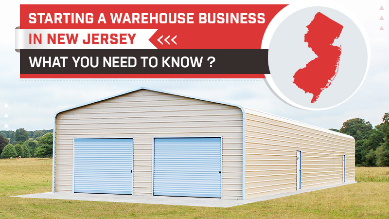 Starting a Warehouse Business in New Jersey: What You Need to Know