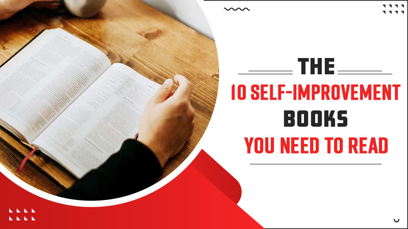 The 10 Self-Improvement Books You Need to Read